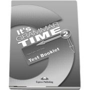 Curs de gramatica. Limba engleza Its grammer time 2. Test booklet