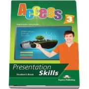 Curs de limba engleza Access 3 presentation skills. Manualul elevului - Jenny Dooley, Virginia Evans