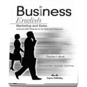 Curs de limba engleza Business English Marketing and Sales. Manualul profesorului