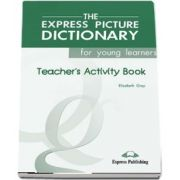 Curs de limba engleza. The Express Picture Dictionary.  Caietul profesorului