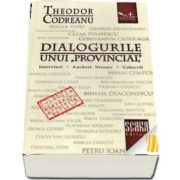 "Dialogurile unui,, provincial\"". Interviuri. Anchete literare. Colocvii"