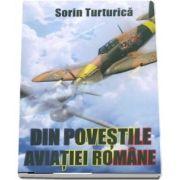 Din povestile aviatiei romane (Sorin Turturica)