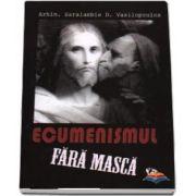 Ecumenismul fara masca