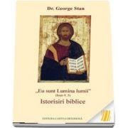 Eu sunt Lumina lumii, Ioan 9, 5. Istorisiri biblice
