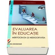 Evaluarea in educatie. Meritocratia si mediocritatea