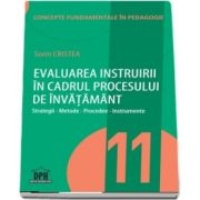 Evaluarea instruirii in cadrul procesului de invatamant - Volumul 11