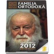 Familia ortodoxa. Colectia anului 2012. Lunile iulie-decembrie