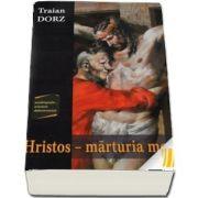 Hristos - marturia mea