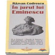 In jurul lui Eminescu