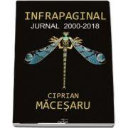 Infrapaginal. Jurnal 2000-2018 de Ciprian Macesaru