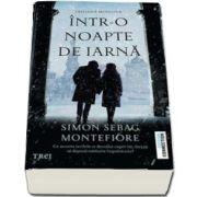 Intr-o noapte de iarna. Trilogia Moscova - Simon Sebag Montefiore