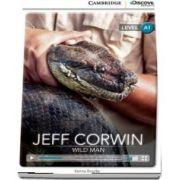 Jeff Corwin: Wild Man Beginning Book with Online Access