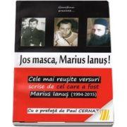 Jos masca, Marius Ianus! Cele mai reusite versuri scrise de cel care a fost Marius Ianus 1994-2015