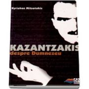 Kazantzakis despre Dumnezeu