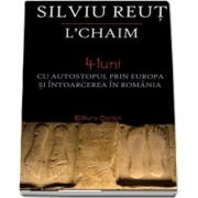 Silviu Reut - L'chaim. 4 luni cu autostopul prin Europa si intoarcerea in Romania