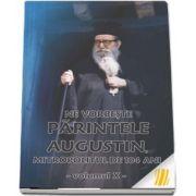 Ne vorbeste parintele Augustin, Mitropolitul de 104 ani (vol. X)