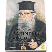 Ne vorbeste parintele Augustin, Mitropolitul de 104 ani (vol. XIII)