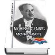 Nichifor Crainic. Monografie