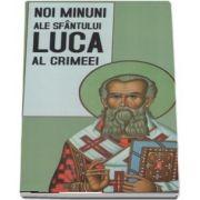Noi minuni ale Sfantului Luca al Crimeei
