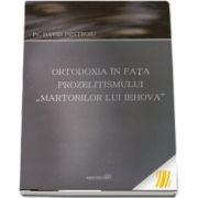 """Ortodoxia in fata prozelitismului ,,Martorilor lui Iehova\"""""""
