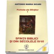 Portrete ale sfintilor 1. Sfintii biblici si din secolele IV-VI