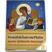 Povestirile Ingerului Pazitor despre sarbatorile bisericesti
