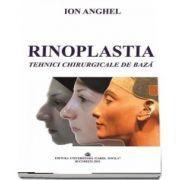 Rinoplastia. Tehnici chirurgicale de baza