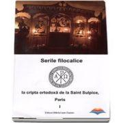 Serile filocalice la cripta ortodoxa de la Saint Sulpice, Paris