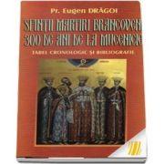 Sfintii Martiri Brancoveni, 300 de ani de la mucenicie. Tabel cronologic si bibliografie