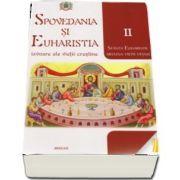 Spovedania si Euharistia - izvoare ale vietii crestine. Vol. II - Sfanta Euharistie - Arvuna vietii vesnice