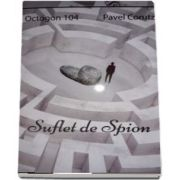 Suflet de spion - Pavel Corut. Colectia Octogon 104