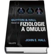 Guyton and Hall - Tratat de fiziologie a omului - Editia a XIII-a
