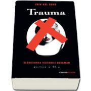 Trauma (seria Slabiciunea Victoriei Bergman, partea a II-a)