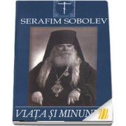 Viata si minunile Sfantului Serafim