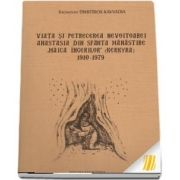 "Viata si petrecerea nevoitoarei Anastasia din Sfanta Manastire \""Maica ingerilor\"" (Kerkyra) 1910-1979"
