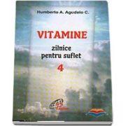 Vitamine zilnice pentru suflet. Volumul IV