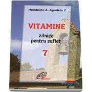 Vitamine zilnice pentru suflet - Volumul VII