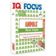 Animale. Nivel Initiat - IQ FOCUS - Varsta recomandata: 5 - 6 ani
