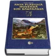 Arta plastica moderna din Basarabia (1870-1940) - Tudor Stavila