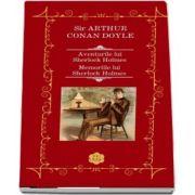 Aventurile lui Sherlock Holmes. Memoriile lui Sherlock Holmes - Arthur Conan Doyle