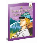 Aventurile lui Tom Sawyer - Invat sa citesc (Nivelul 3) - Varsta recomandata: 8 - 10 ani
