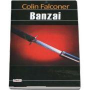Banzai de Colin Falconer