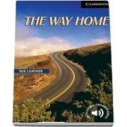 Cambridge English Readers: The Way Home Level 6
