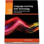 Cambridge Handbooks for Language Teachers: Language Learning with Technology: Ideas for Integrating Technology in the Classroom