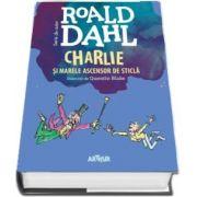 Charlie si Marele Ascensor de Sticla - Serie de autor Roald Dahl