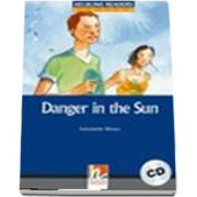 Danger in the Sun. Book and Audio CD Pack, Level 5