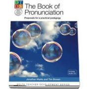 Delta Teacher Development Series: The Pronunciation Book: Proposals for a Practical Pedagogy