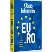 Klaus Iohannis, EU. RO. Un dialog deschis despre europa