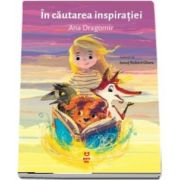 In cautarea inspiratiei (Ana Dragomir)