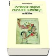 Izvoarele baladei populare romanesti de Anton Balota